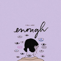 picsartstickers youareenough enough girlpower eyes pretty draw outline picoftheday wallpaper aesthetic inspirational stayinspired beyourself loveyourself youarebeautiful youareloved youareperfect quotes cool artistic motivationalquotes inspirationalquotes bestoftheday aestheticwallaper freetoedit