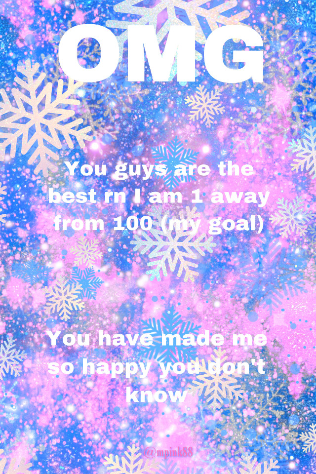 #ome #wow I cant belive it guys rn I am one away from 100 you guys are the best and I had never enev gotten a like or follow on anything else you make me feel like I am good at art and no one will ever know how I feel right now also my elves came and I will post pics of them! (a dog and a girl elf and a boy elf)