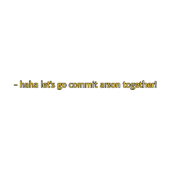 quote aesthtictext subtitles yellowtext text arson freetoedit