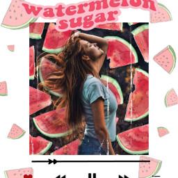 watermelon watermelonsugar harrystyles freetoedit srcmyfavoritesong myfavoritesong