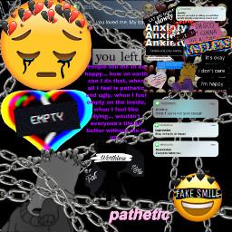 pathetic empty uglygirl sadgirl heartbroken anxiety depression useless fakesmile_forever fat cryinggirl freetoedit