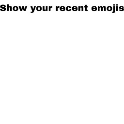 freetoedit show showyourmeojis recent emojis