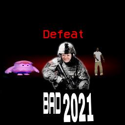 bad2021 2021 bad defeatnoobs freetoedit