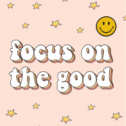 happy focus focusonthegood freetoedit