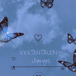 xxxtentacion changes butterfly skywithclouds skywithbutterflies music freetoedit