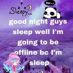 goodnight sleepwell imoffline imtired freetoedit