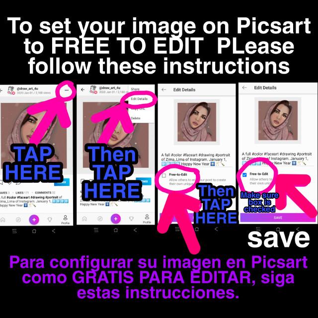 """#tutorial #howto #freetoedit  To set your existing image on Picsart gallery, FREE TO EDIT  PLease follow these instructions. (Zoom in please)   Spanish:  Para #configurar su imagen existente en la galería Picsart, EDITAR GRATIS, Por Favor, siga estas instrucciones. (Acercar por favor). Gracias. Más información abajo:  Cuando tu subas el imagen a tu galleria, hay una línea que pides descripción con # y debajo hay una cajita y la palabra """"gratis para editar"""". Si la caja está en blanco quiere decir que tú no quieres que la gente haga edito. Se queda privado. Pero, si tú toca la cajita, va a parecer un ☑️ en azul eso quiere decir que el imagen estás gratis para editar por la gente en Picsart."""