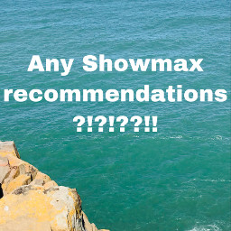 showmax chill comment luvyall