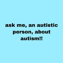 qna autismacceptancemonth actuallyautistic askme