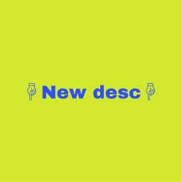 newdesc woohooo
