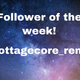 yay followeroftheweek freetoedit