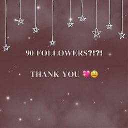 thankyou 90followers freetoedit