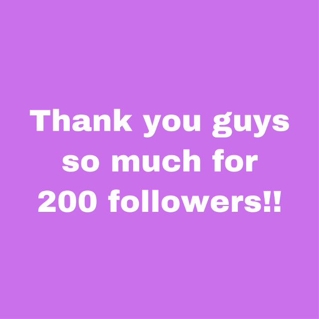 Thank you!!!!! You guys are the best! #200followers