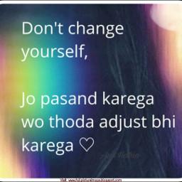 freetoedit donot_change_yourself_thoda_adjust_karna_to_padayga