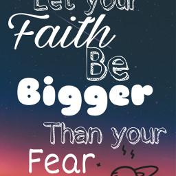 faith not fear freetoedit