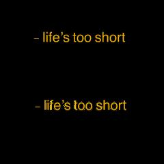 lifestooshort quote freetoedit