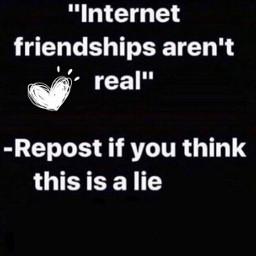 internetfriendsarereal internetfriendsarebetter internetfriendsaremyonlyfriends freetoedit
