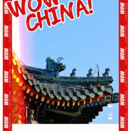 freetoedit heypicsart china wow wowchina travel travelposter poster building roof rooftop chinesebuilding follow@sleeping3cat haveaniceday unsplash follow