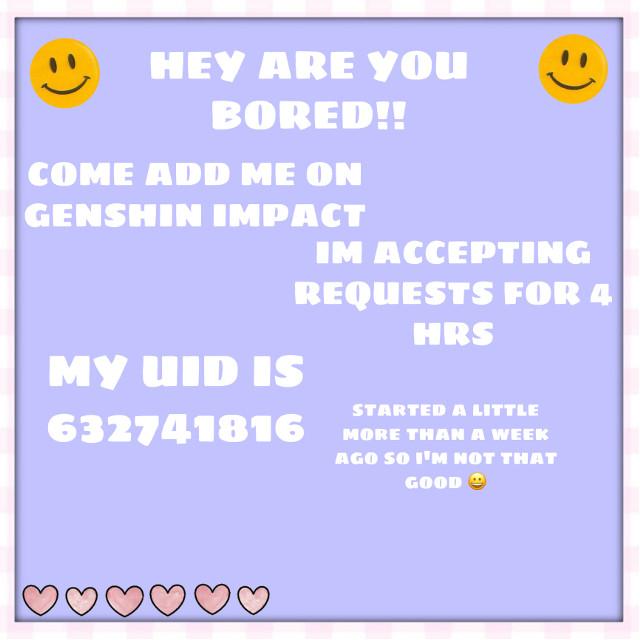 COME ADD ME IM BOREDDDD #genshinimpact