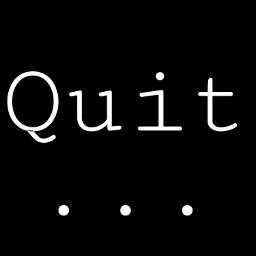 quit:) default quit