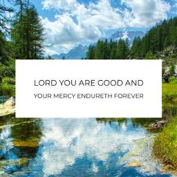 freetoedit godisgood lord you are good mercy yourmercyremains forever songlyrics